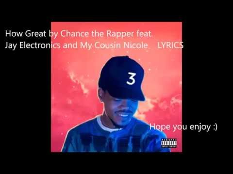 How Great - Chance the Rapper feat. Jay Electronics and My Cousin Nicole LYRICS