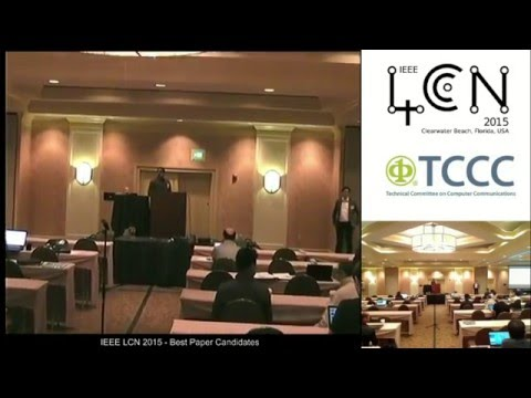 IEEE LCN 2015 Oct 27 - 11.00h Plenary session: Best Paper Candidates