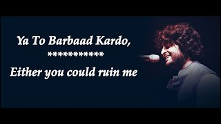 Aabaad Barbaad Lyrics with English Translation, Arijit Singh