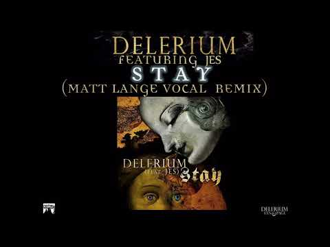 Delerium ft. Jes - Stay (Matt Lange Vocal Remix)