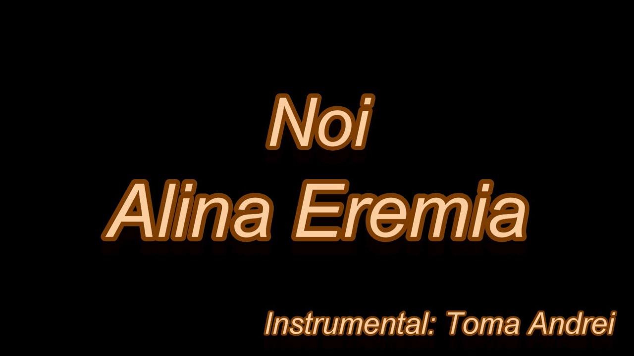 Alina Eremia - Noi (karaoke) | Toma Andrei