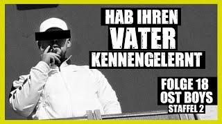 HAB IHREN VATER KENNENGELERNT | 18. FOLGE | STAFFEL 2 | OST BOYS