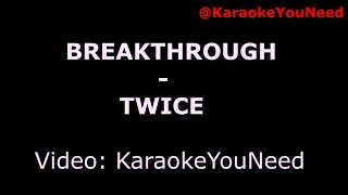 [Karaoke] Breakthrough -  TWICE