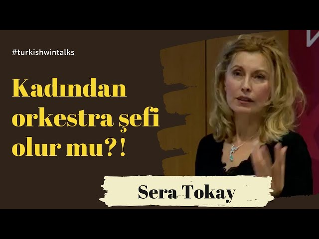 Sera Tokay: Kadından Orkestra Şefi Olur Mu?