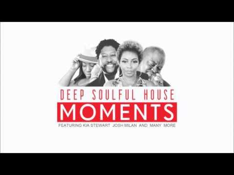 Deep Soulful House MOMENTS