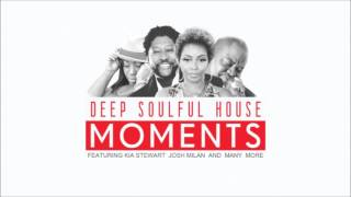 Deep Soulful House MOMENTS