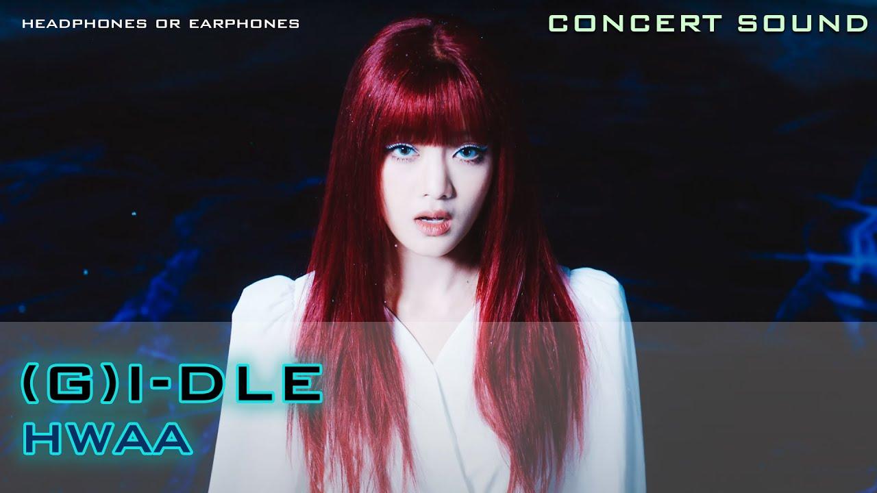 🔈 CONCERT SOUND  (G)I-DLE - '화(火花)(HWAA)'