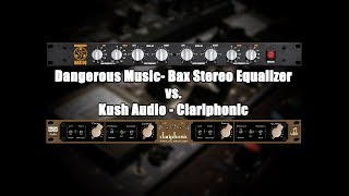 Dangerous Audio Bax vs. Kush Audio Clariphonic
