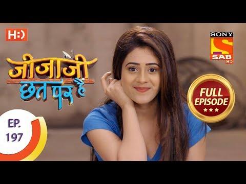 Jijaji Chhat Per Hai - Ep 197 - Full Episode - 10th October, 2018
