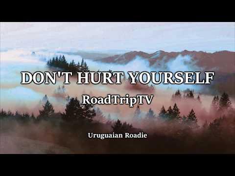 Don't Hurt Yourself - RoadTripTV - English Lyric Video