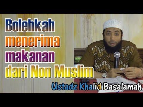Bolehkah menerima makanan dari Non Muslim - Ustadz Khalid Basalamah