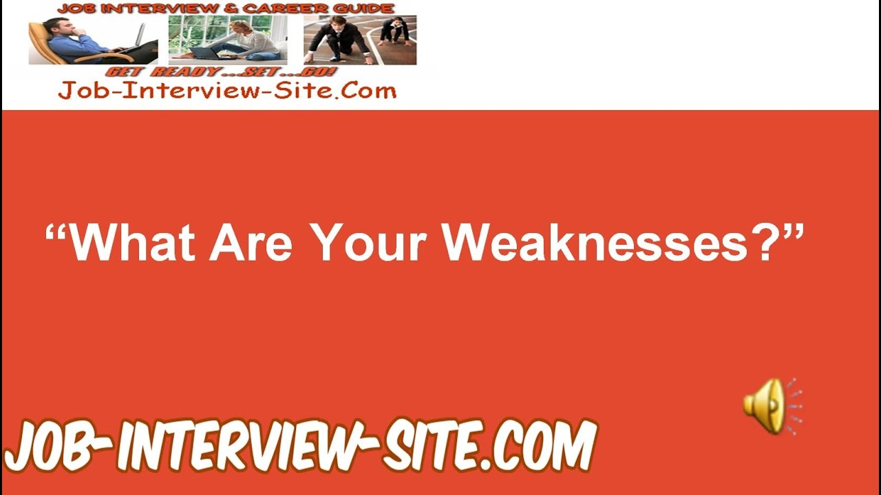 What Are Your Weaknesses Interview Question and Best Answers YouTube