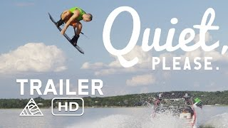 Quiet, Please - Official Trailer - Wakeboarding [HD]