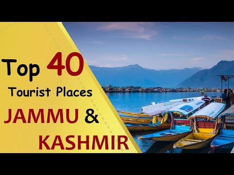 """JAMMU & KASHMIR"" Top 40 Tourist Places 