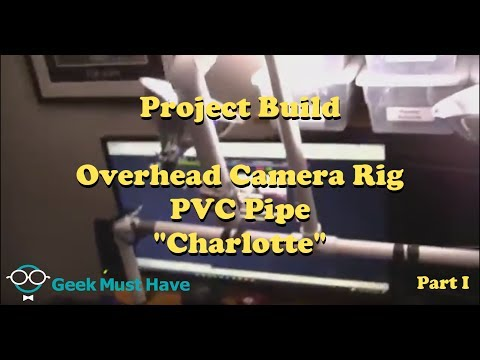 "GMH 005 Project Build Overhead Camera rig named ""Charlotte"""