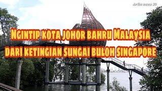 Sungai Buloh ||Laut Perbatasan Antara Singapore-Malaysia