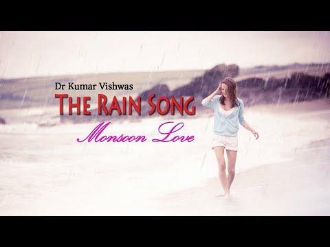 The Rain Song I Monsoon Love I Dr Kumar Vishwas