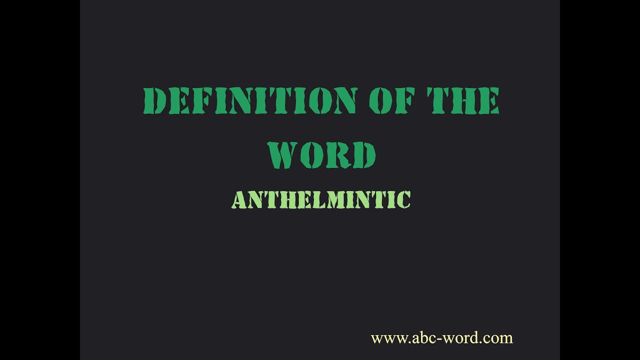 anthelmintic meaning uk