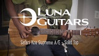 Luna Guitar Safari Koa Supreme with Fishman and Solid Top