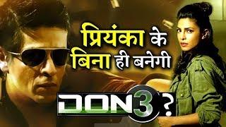 Priyanka Chopra Will Not Be Part of Shahrukh Khan's DON 3?