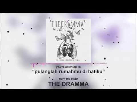 THE DRAMMA - Pulanglah Rumahmu di Hatiku Mp3