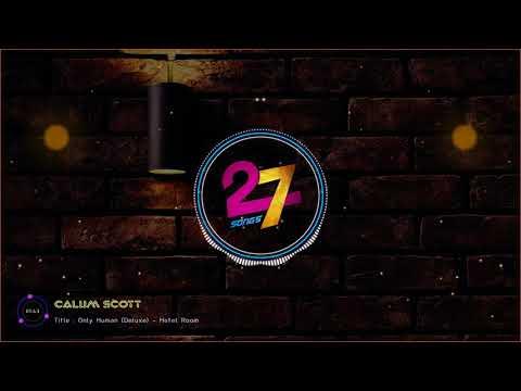 Calum Scott - Hotel Room - Only Human (Deluxe)