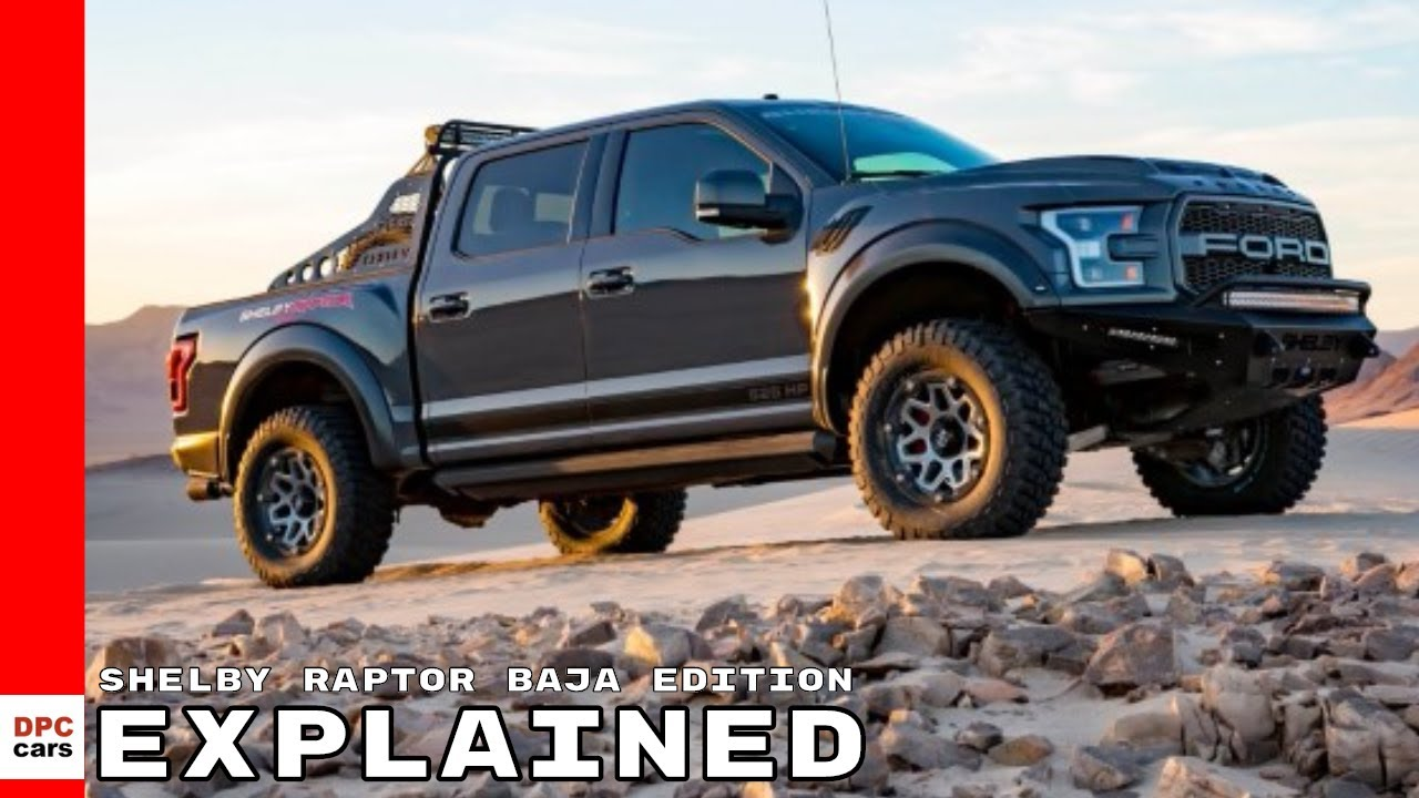 2018 ford shelby raptor baja edition explained