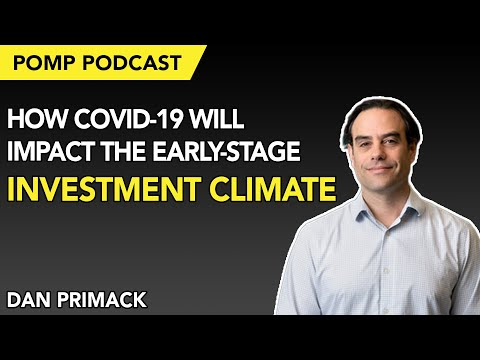 Pomp Podcast #262: Dan Primack on How Covid-19 will Impact the ...