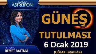 🔴 GÜNEŞ TUTULMASI 🔴 6 OCAK 2019, Oğlak Burcunda, Astrolog DEMET BALTACI