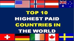 TOP 10 HIGHEST SALARY PAYING COUNTRIES IN THE WORLD