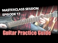 What Should Guitar Players Practice Masterclass Session 11