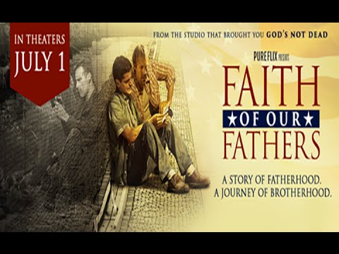 Faith of Our Fathers - Christian Movie Trailer - 2015