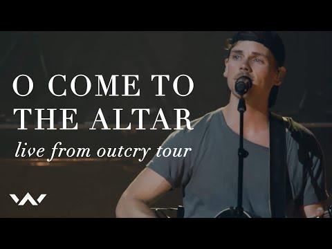 O Come to the Altar (Live from Outcry Tour 2017)
