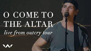 O Come to the Altar | Live | Outcry Tour 2017 | Elevation Worship