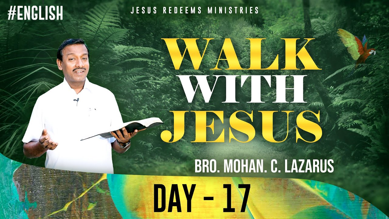 Walk with Jesus   Isaiah 43:2   Bro. Mohan C Lazarus   June 17