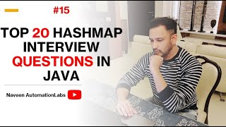 #15 - Top 20 HashMap Interview Questions in Java || By Naveen AutomationLabs