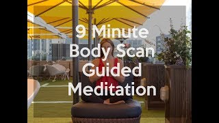 9 Minute Body Scan Guided Meditation