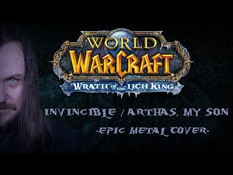 World of Warcraft - Invincible / Arthas, My Son (Epic Metal Cover by Skar Productions)
