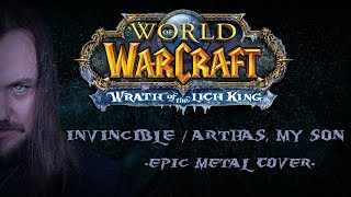 Download World of Warcraft - Invincible / Arthas, My Son (Epic Metal Cover by Skar Productions) MP3 song and Music Video