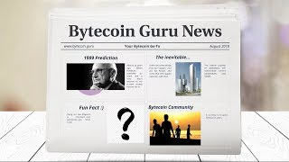 BytecoinGuru News- The man who 'predicted' Bytecoin, Inevitable Dominance, BCN Community