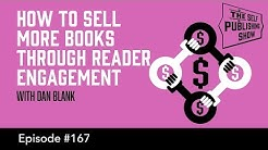 How to Sell More Books Through Reader Engagement (The Self Publishing Show, episode 167)