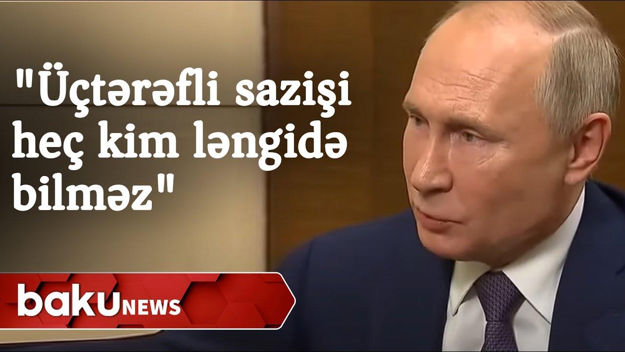 """Putin: """"Üçtərəfli sazişi heç kim ləngidə bilməz"""""""