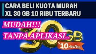Cara Beli Paket Kuota XL 30GB 10RB Untuk 1 Bulan Cara Merubah Kuota...