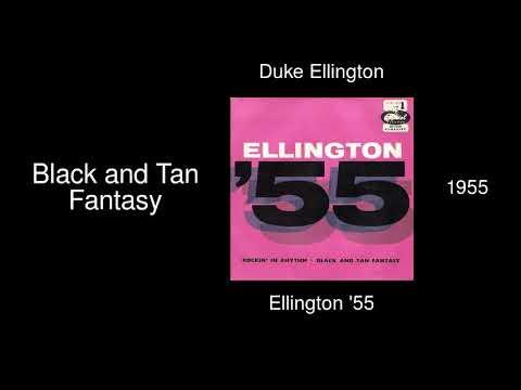 Duke Ellington - Black and Tan Fantasy - Ellington '55 [1955]