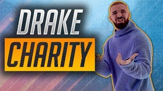A BRIEF HISTORY OF DRAKE'S CHARITABLE ACTS! (GOD'S PLAN)
