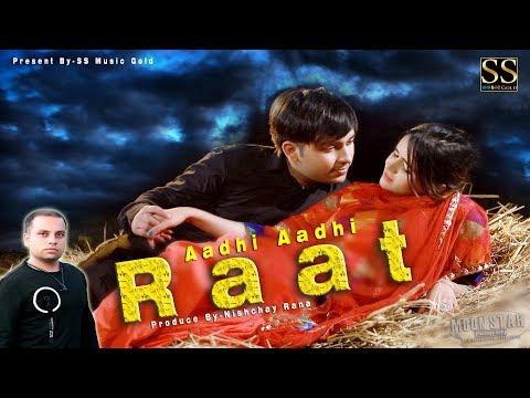 Aadhi Aadhi Raat  New Haryanvi Song 2017  Nivesh Rana , Mahi Gupta  T R  S S Music Gold