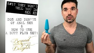 Dos and Donts of Anal Sex and How to Use a Butt Plug Set!!!