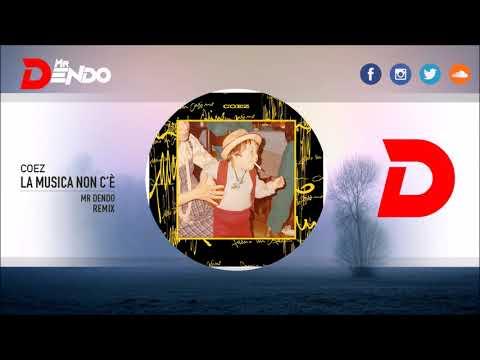 Coez - La Musica Non C'è [Mr Dendo Remix]