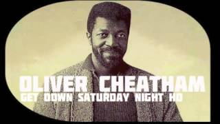 Oliver Cheatham - Get Down Saturday Night [HQ]