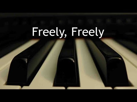Freely, Freely - piano instrumental hymn with lyrics